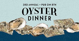 3rd Annual Oyster Dinner @ Pub on 8th