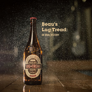 Beau's Lug Tread: An Oral History, Part One – Choosing the Perfect Beer